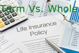 Whole vs Term Life Insurance